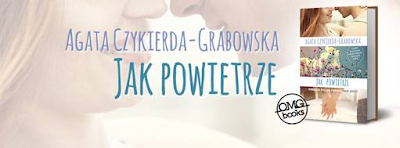 """ZAPOWIEDŹ """"Jak powietrze"""" Agata Czykierda-Grabowska"""
