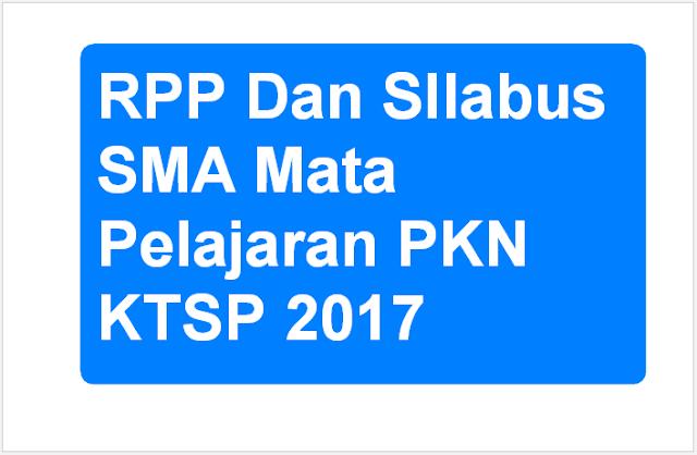 RPP Dan SIlabus SMA Mata Pelajaran PKN KTSP Tahun 2017