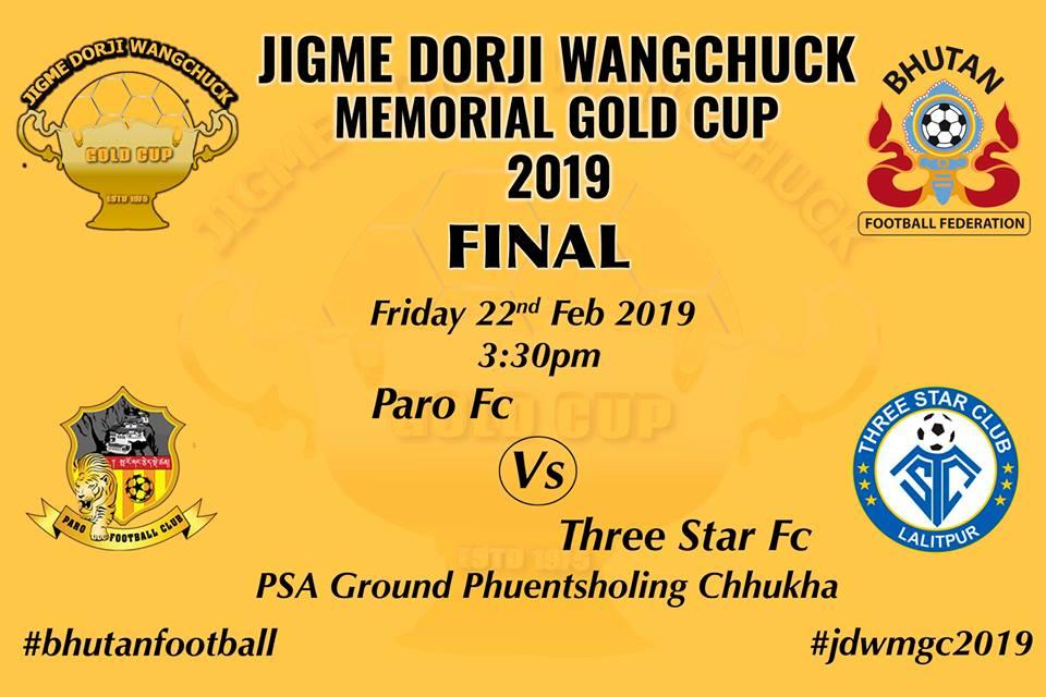 Watch Live Three Star Club  vs Paro Fc in the Finals of Jigme Dorji Wangchuck Memorial Gold Cup 2019