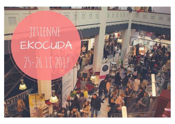 Jesienne EKOCUDA tuż tuż - Targi kosmetyków naturalnych 25-26.11 Warszawa