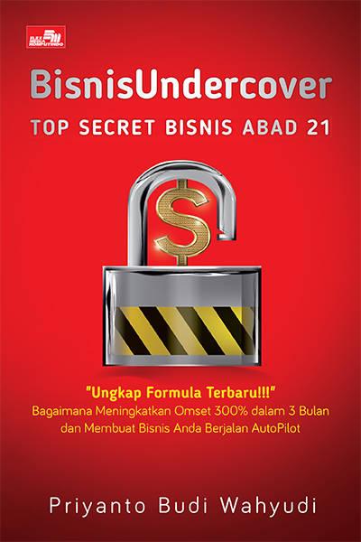 Itu semua efek aplikasi ilmu Bisnis Undercover dari Sensei Bisnis Undercover Penulis: Priyanto Budi Wahyudi PDF