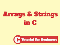 Arrays and Strings in C