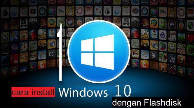 Cara Install Windows 10 dengan Flashdisk tanpa kehilangan data 1