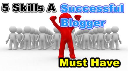 Skills of  A Successful Blogger