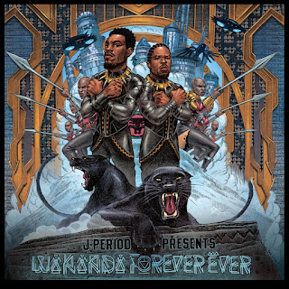 J.Period Presents... #WakandaForeverEver [FREE Download]