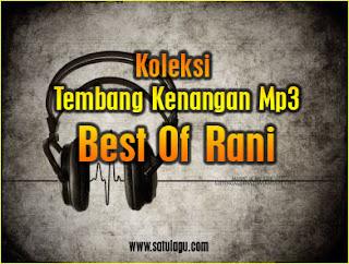 Download Lagu Rani Mp3 Album Tembang Kenangan Terbaik Full Rar