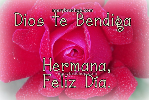 Lindas frases para mi hermana de feliz día por día de la madre o de cumpleaños, felicitaciones a mi hermana por Mery Bracho