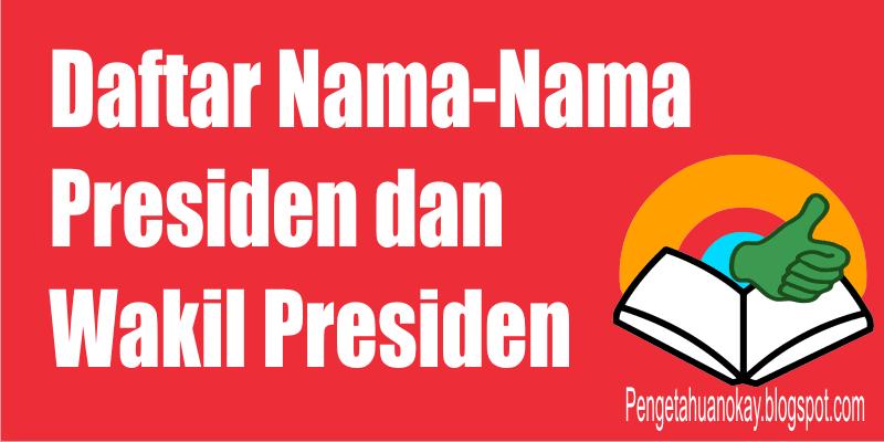 Daftar Presiden dan Wakil Presiden Negeriku Indonesia