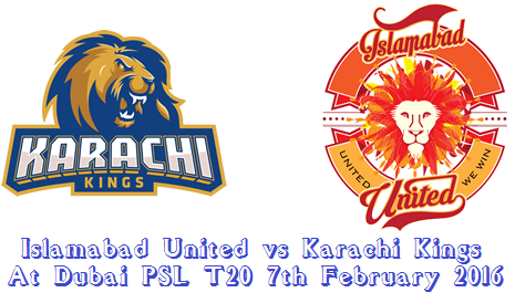 Islamabad United vs Karachi Kings At Dubai PSL T20 7th February 2016