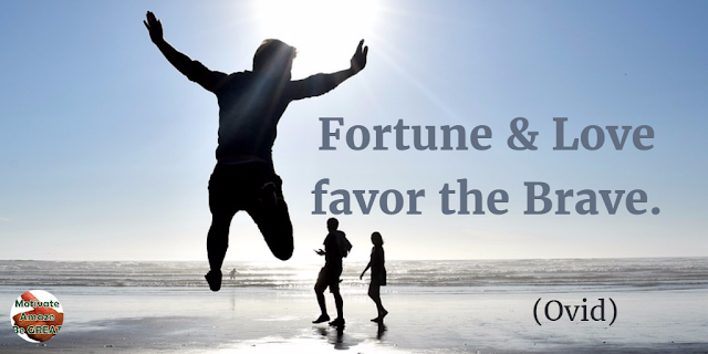 "Quotes On Life And Love: ""Fortune and love favor the brave."" - Ovid"