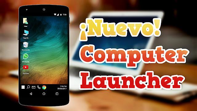 Nuevo Computer Launcher | Personaliza tu móvil con apariencia única - Rápido y eficiente
