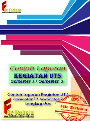 Contoh Laporan Kegiatan UTS Semester 1 / Semester 2 Lengkap doc
