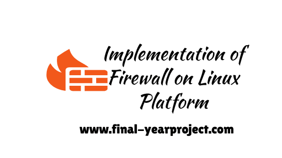 Implementation of Firewall on Linux Platform