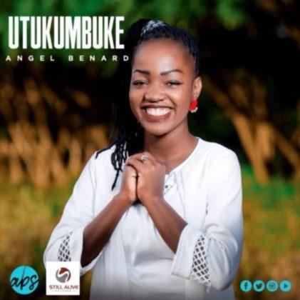 Download Mp3 | Angel Benard - Utukumbuke