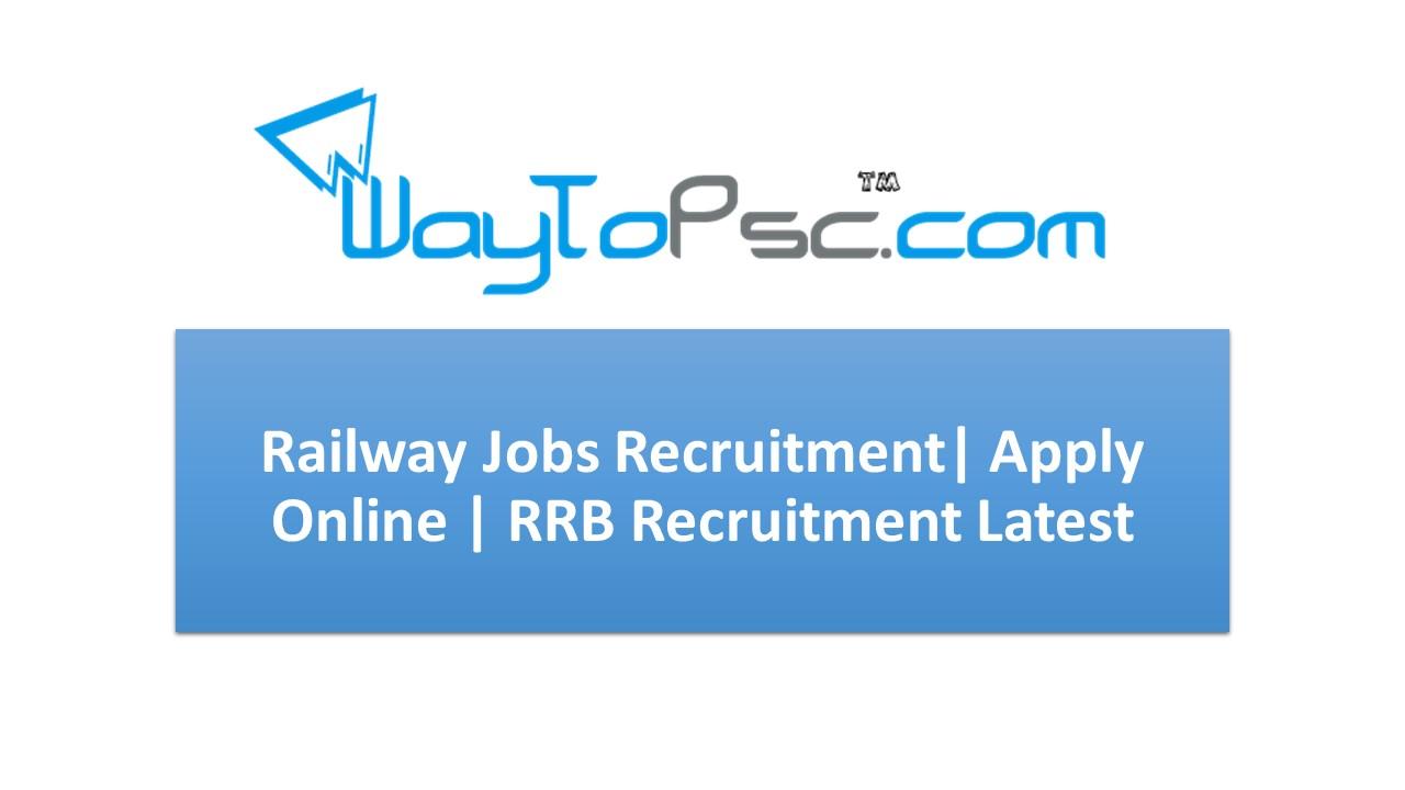 Railway Jobs Recruitment 2019 | Apply Online | RRB Recruitment Latest