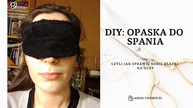 DIY: Opaska do spania na oczy