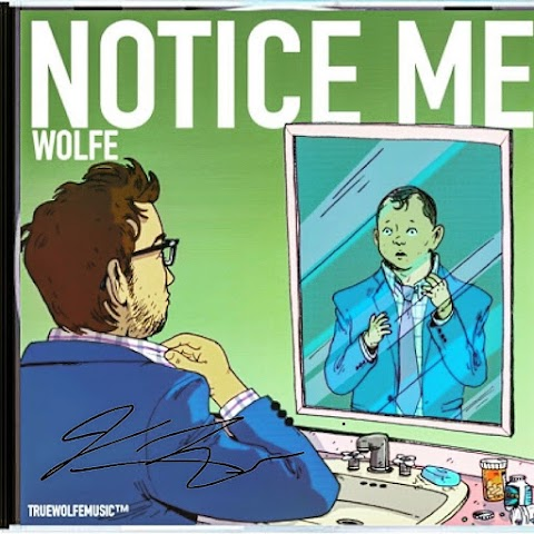 "Wolfe releases 13-track work of art ""Notice Me"""