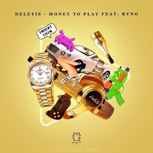 Deletis – Money To Play (Feat. Ryno) – Single