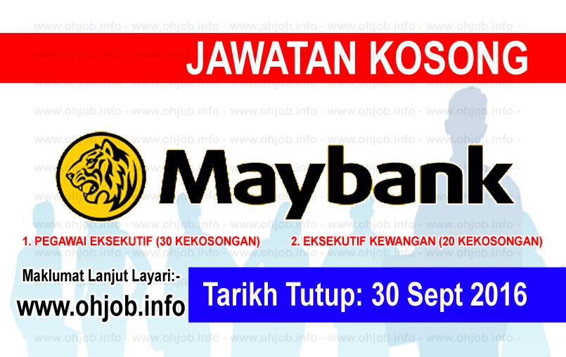 Jawatan Kerja Kosong Malayan Banking Berhad (Maybank) logo www.ohjob.info september 2016