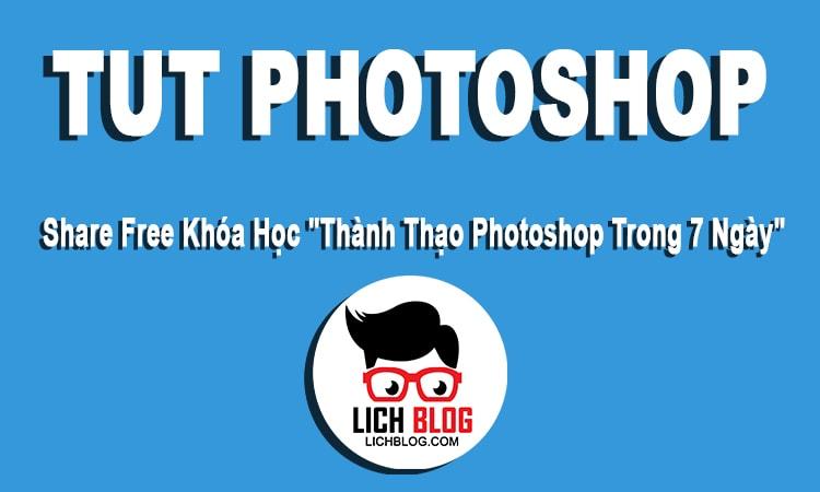 share-free-khoa-hoc-thanh-thao-photoshop-trong-7-ngay