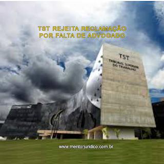 JUS POSTULANDI E A RECLAMAÇÃO NA JUSTIÇA DO TRABALHO