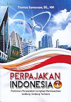 Perpajakan Indonesia Edisi 4 – Pedoman Perpajakan Lengkap Berdasarkan Undang-Undang Terbaru