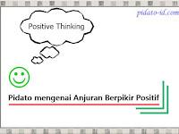 Pidato mengenai anjuran untuk berpikir positif