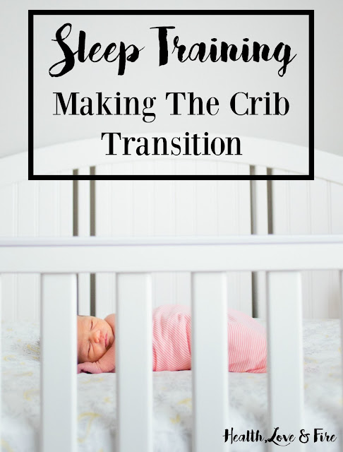 Sleep Training - Making The Crib Transition