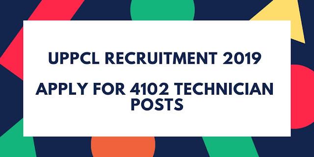 UPPCL Recruitment (2019) - Technician (Line) 4,102 Vacancies Apply Online