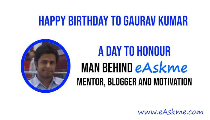 Happy Birthday Gaurav Kumar, The Man Behind eAskme | The Internet Power House: eAskme