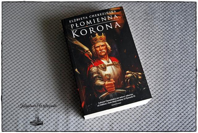 """Do kogo należy """"Płomienna korona"""" Elżbieta Cherezińska"""