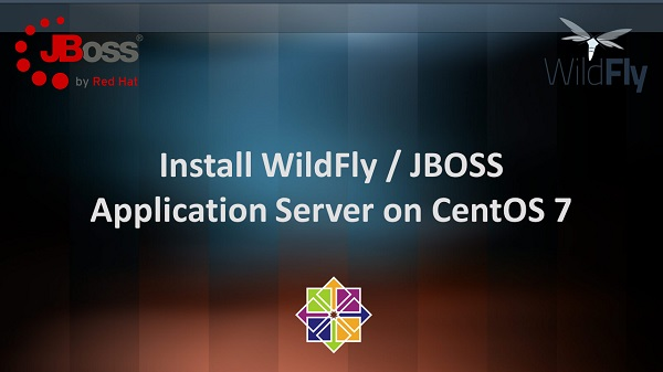 Install WildFly / JBOSS Application Server on CentOS 7