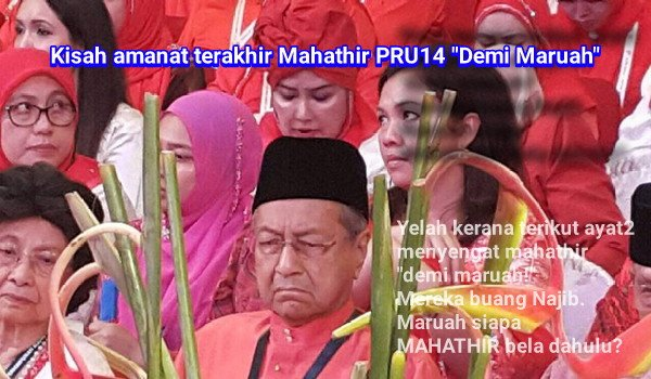"Kisah amanat terakhir Mahathir PRU14 ""Demi Maruah"""