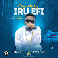 download Oga Micky - Iru Efi Feat. Dialect, Hype Mc.mp3