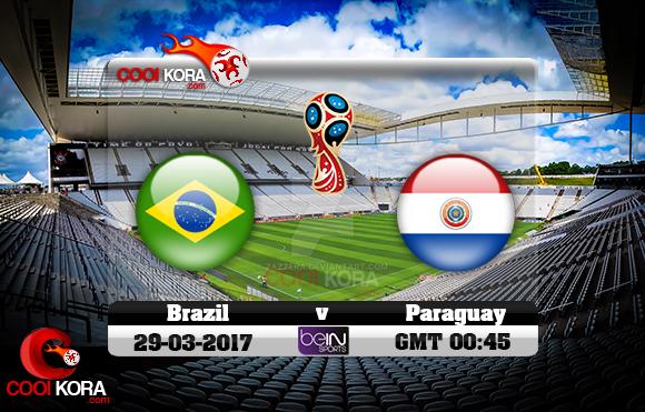 مشاهدة مباراة البرازيل وباراجواي اليوم 28-3-2017 تصفيات كأس العالم