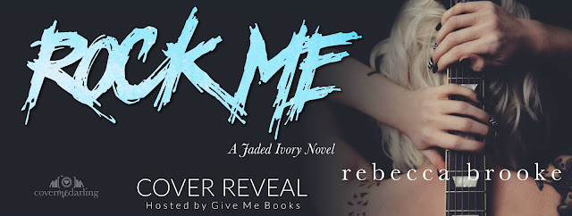 [Cover Reveal] ROCK ME by Rebecca Brooke @RebeccaBrooke6 @GiveMeBooksBlog