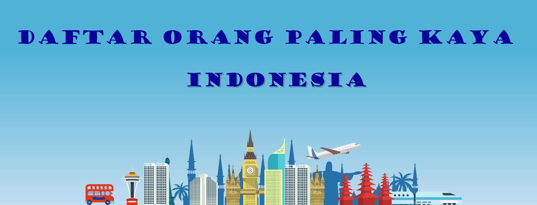 Jenis Usaha dari 5 orang Terkaya di Indonesia