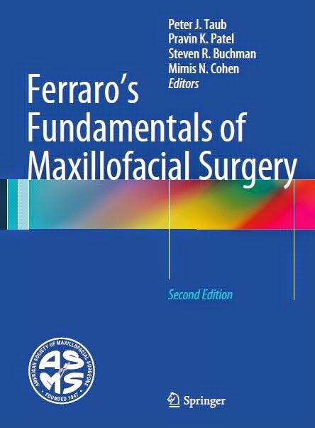 Ferraro's Fundamentals of Maxillofacial Surgery -Peter J. Taub,Pravin K. Patel,Steven R. Buchman,Mimis N. Cohen- 2nd.ed ©2015.pdf