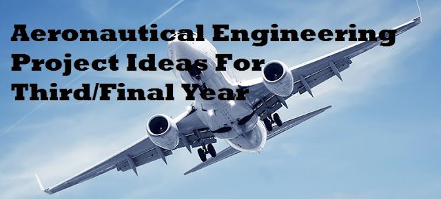 Final Year Aeronautical Engineering Projects For Students