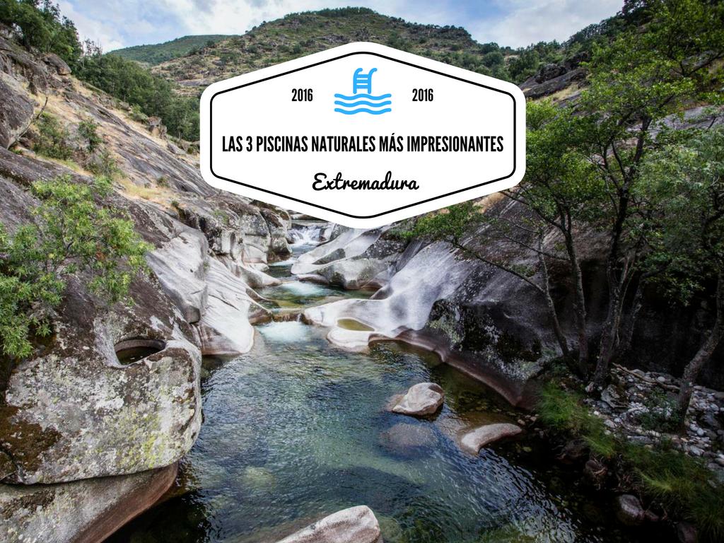 Las 3 piscina naturales m s espectaculares de extremadura for Piscinas naturales extremadura