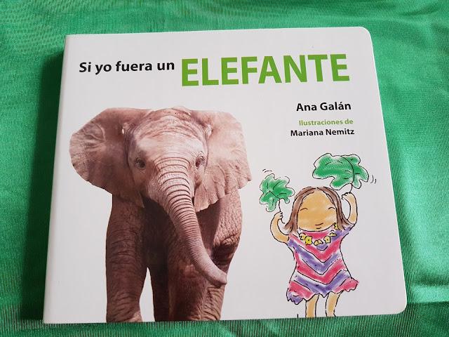 Si yo fuera un elefante de Ana Galán, Mariana Nemitz