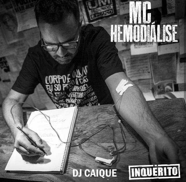 """""""MC Hemodiálise"""" é o novo single do projeto """"Coligações Expressivas"""" Vol.4 do DJ Caique com part. do Inquérito"""
