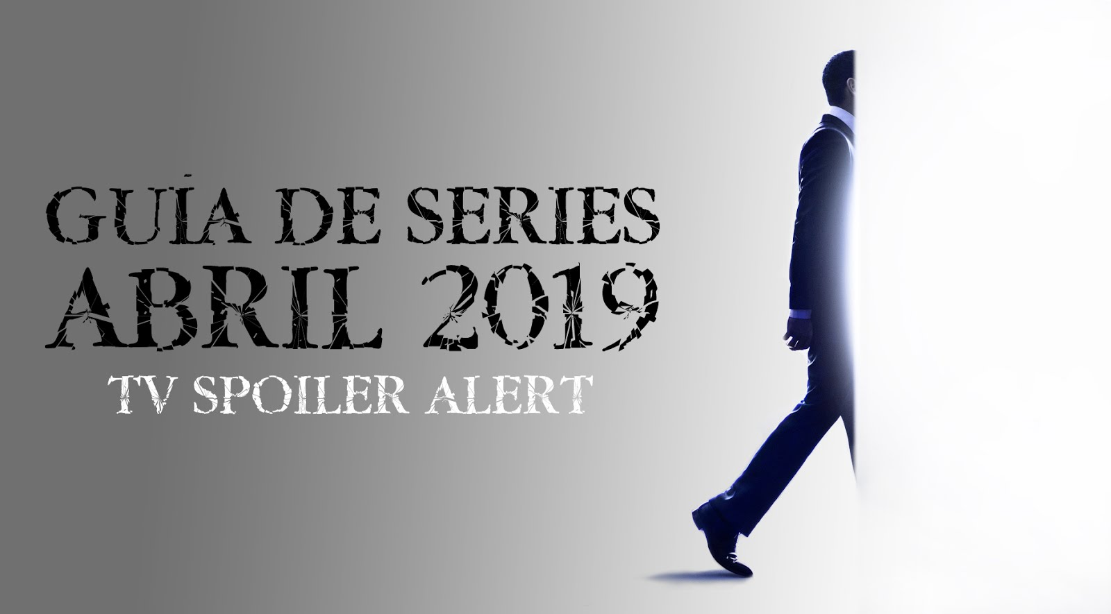 Guía de estrenos y regresos de series de abril de 2019