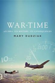 Mary Dudziak War Time An Idea Its History Its Consequences