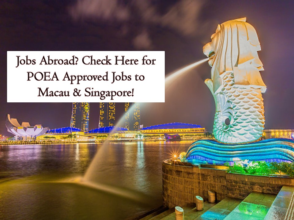 Macau and Singapore have a lot of job orders for Filipinos who want to work in their country. Macau is in need of room attendant, chef, domestic helpers, therapist, florist among others. On the other hand, Singapore is hiring for domestic helpers, tig welder, pipe fitter, instrument technicians, nursing aide and many more! Scroll down for the complete list of jobs orders from Philippine Overseas Employment Administration (POEA) to Singapore and Macau as of April 2019.     Jbsolis.com is NOT a recruitment agency and we are NOT processing nor accepting applications for jobs abroad. All information in this article is taken from the website of POEA — www.poea.gov.ph for general purposes only. Recruitment agencies are being linked to each job orders so that interested applicants may know where to coordinate and apply for their desired position.