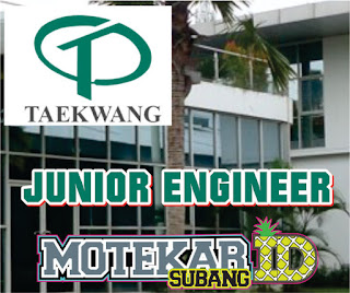 Info Loker PT. Taekwang Subang (Junior Engineer) Maret 2019