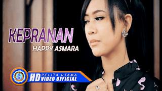 Lirik Lagu Happy Asmara - Kepranan
