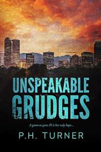 Unspeakable Grudges - book promotion by P H Turner