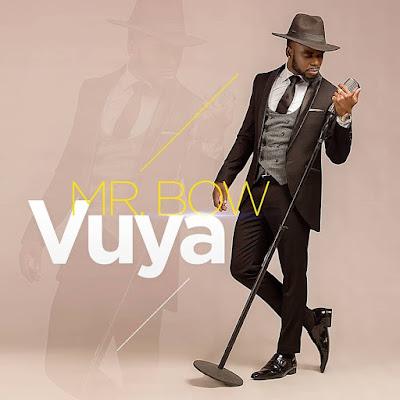 Mr. Bow - Vuya (R&B)