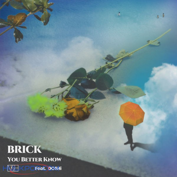 Brick – You Better Know (feat. DOSHi) – Single